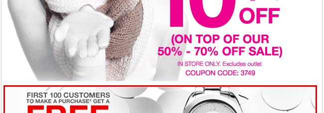 Save even more with an extra 10% off In Stores. Find a Store