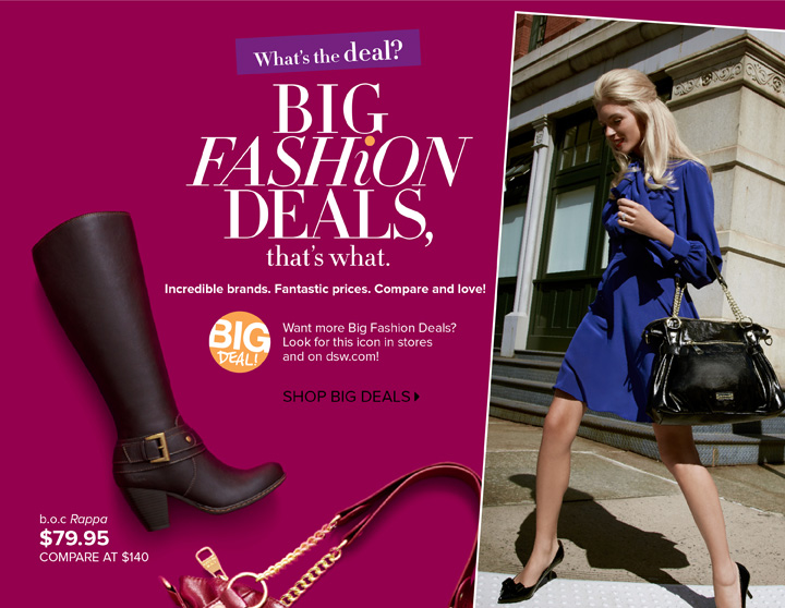BIG FASHION DEALS  that's what.