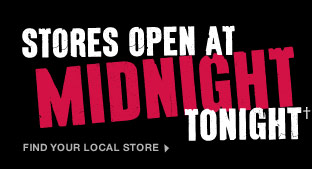 Stores open at Midnight tonight. Find your local store.