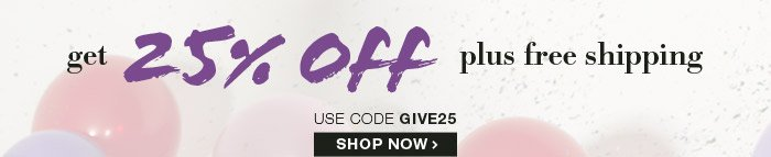 Get 25% Off plus Free Shipping