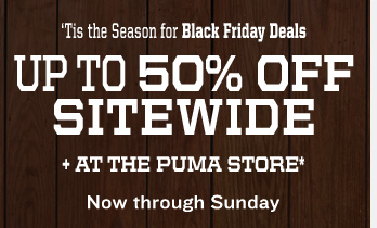 'Tis the Season for Black Friday Deals UP TO 50% OFF SITEWIDE + AT THE PUMA STORE now through Sunday