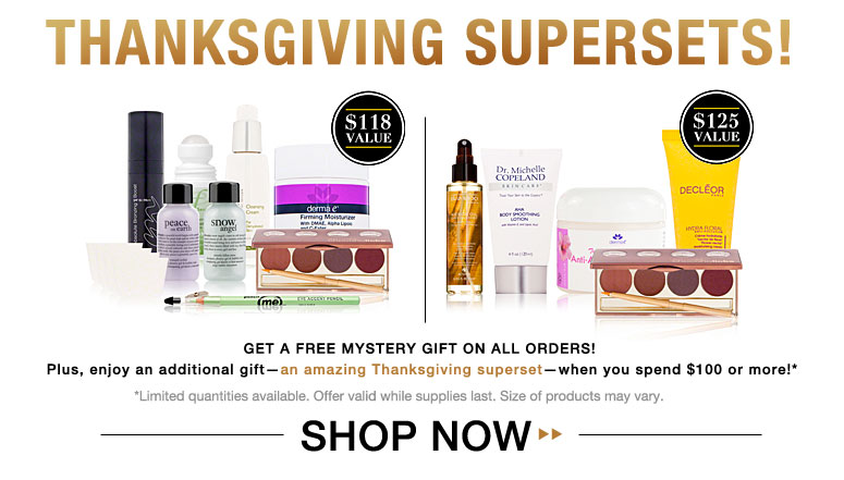 Pick your Superset! : Get a Free Mystery Gift on every order. PLUS, pick your own superset when you spend $100 OR more! (up to $125 value) *Limited quantities Shop Now>>