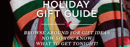 Holiday Gift Guide   Browse Around For Gift Ideas Now So You Know What To Get Tonight!