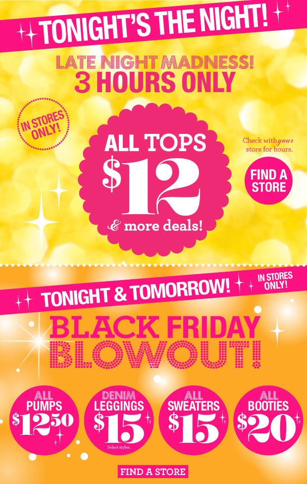 TONIGHT! Late Night Madness! 3 Hours Only. ALL TOPS $12! In Stores only.  FIND A STORE