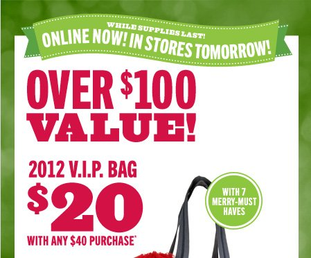 2012 V.I.P. Bag – $20 with any $40 purchase