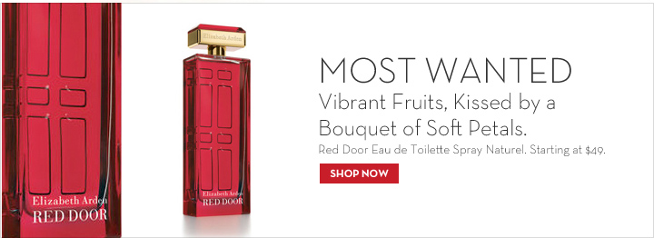 MOST WANTED. Vibrant Fruits, Kissed by a Bouquet of Soft Petals. Red Door Eau de Toilette Spray Naturel. Starting at $49. SHOP NOW.