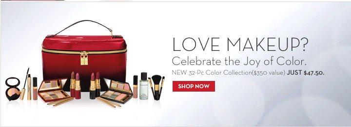 LOVE MAKEUP? Celebrate the Joy of Color. NEW 32-Pc Color Collection ($350 value) JUST $47.50. SHOP NOW.