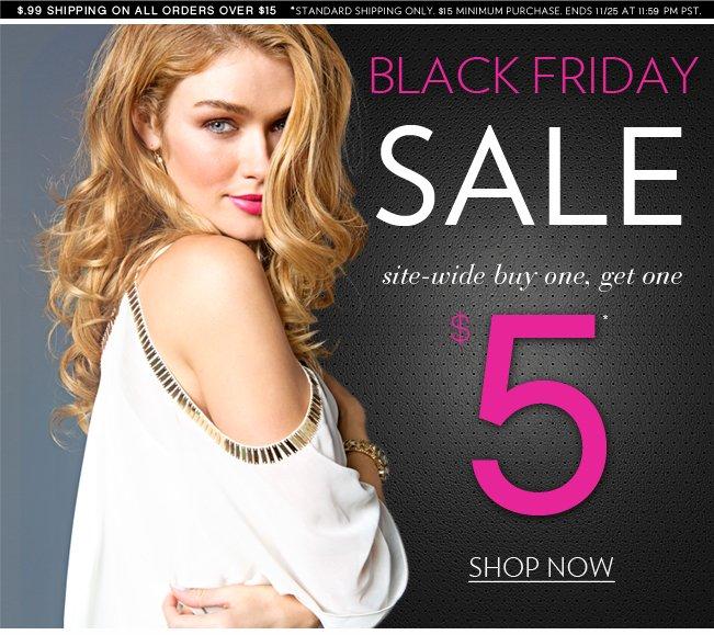 Black Friday   Buy 1 Get 1 $5 Site-Wide!
