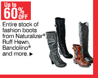 Up to 60% off Entire stock of fashion boots from Naturalizer®, Victor by Victor Alfaro, Ruff Hewn and more