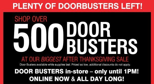 PLENTY OF DOOR BUSTERS LEFT! SHOP OVER 500 DOOR BUSTERS AT OUR BIGGEST AFTER THANKSGIVING SALE.