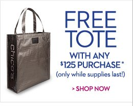 Free Tote with any $125 Purchase* (only while supplies last!)  SHOP NOW