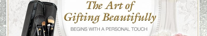 The Art of Gifting Beautifully | BEGINS WITH A PERSONAL TOUCH