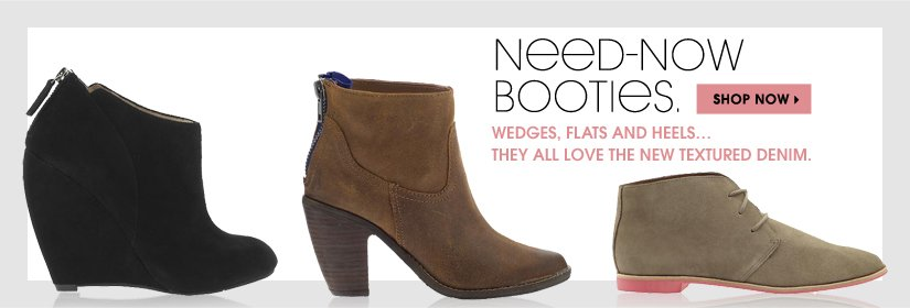 NEED-NOW BOOTIES. SHOP NOW
