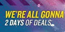WE'RE ALL GONNA BUY! 2 DAYS OF DEALS