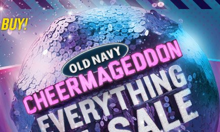 OLD NAVY | CHEERMAGEDDON | EVERYTHING ON SALE