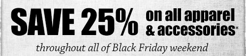 Save 25% on all apparel & accessories