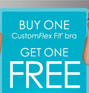 Buy One CustomFlex Fit® bra Get One Free