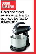 Door Buster! Hand and stand mixers - top brands at prices too low to advertise!