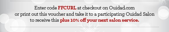 Enter code FFCURL at checkout on Ouidad.com or print out this voucher and take it to a participating Ouidad Salon to receive this plus 10% off your next salon service.