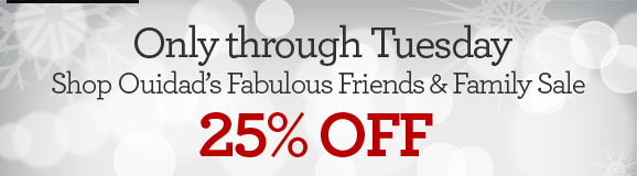 Only through Tuesday - Shop Ouidad's Fabulous Friends & Family Sale - 25% OFF