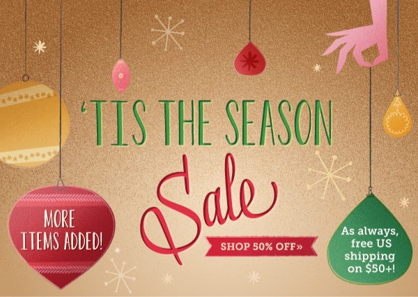 Tis the Season Sale: 50% Off EVEN MORE New Items