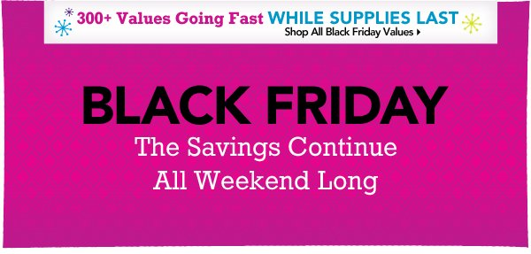 Black Friday Savings Continue All Weekend Long
