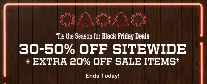 'Tis the Season for Black Friday Deals 30-50% OFF SITEWIDE + EXTRA  20% OFF SALE ITEMS* Ends Today!