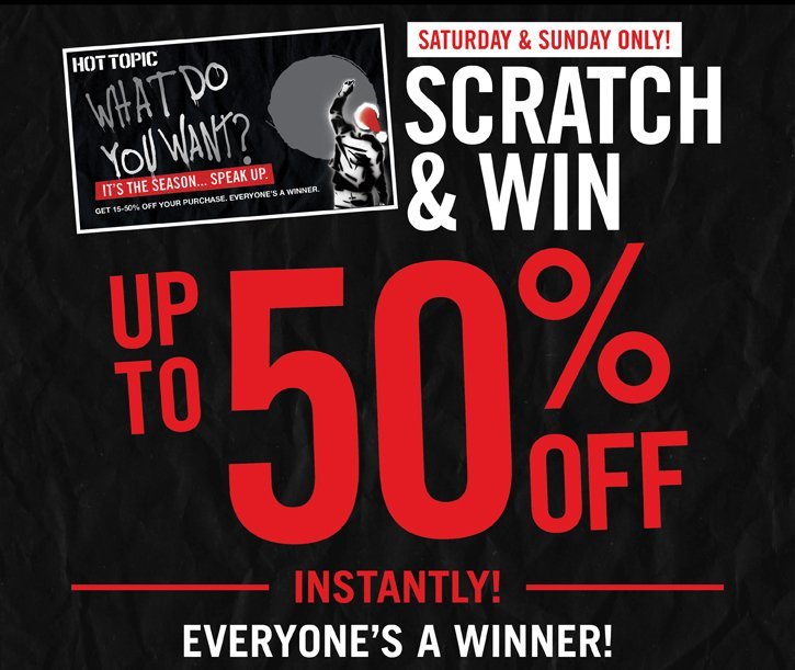 SCRATCH & WIN UP TO 50% OFF INSTANTLY! EVERYONE'S A WINNER!
