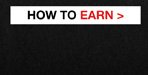 HOW TO EARN>