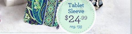 Tablet Sleeve - $24.99