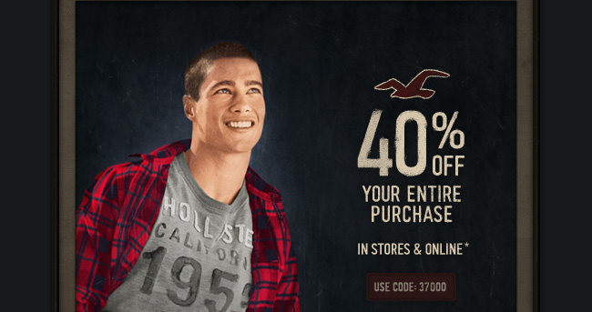 40% OFF YOUR ENTIRE PURCHASE