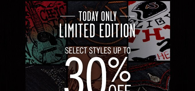 Today Only: 30% Off Select Limited Edition Styles