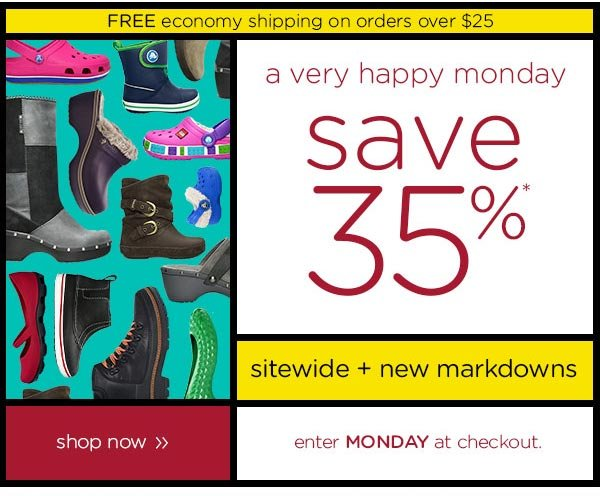 a very happy monday save 35%* sidewide + new mark downs - enter MONDAY at checkout. shop now