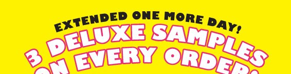 EXTENDED ONE MORE DAY! | 3 DELUXE SAMPLES ON EVERY ORDER!