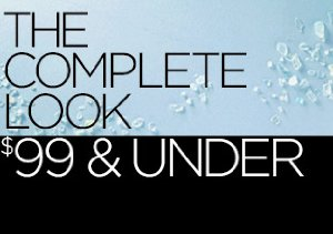 The Complete Look: $99 & Under
