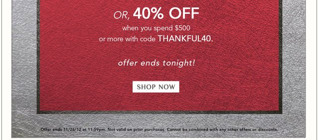Up to 40% off! Ends tonight