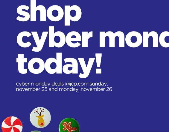 shop cyber monday today! cyber monday deals @jcp.com sunday, november 25 and monday, november 26