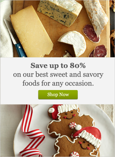 Save up to 80% on our best sweet and savory foods for any occassion - Shop Now