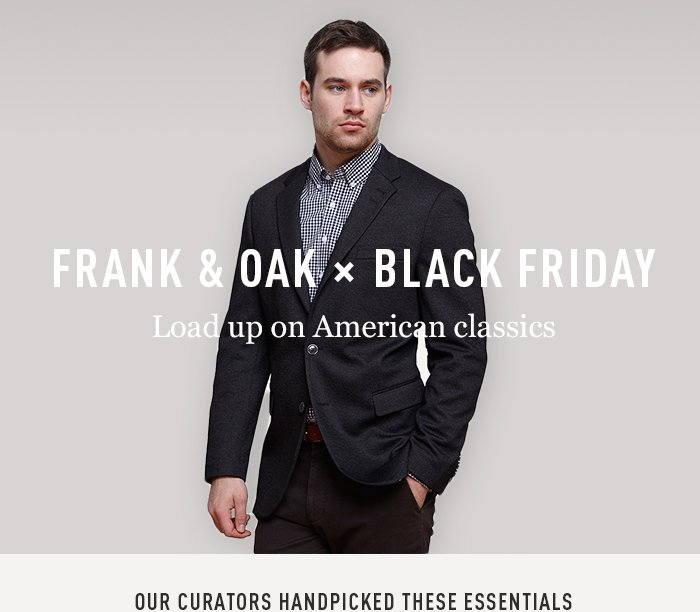 Frank & Oak x Black Friday - Load up on American classics