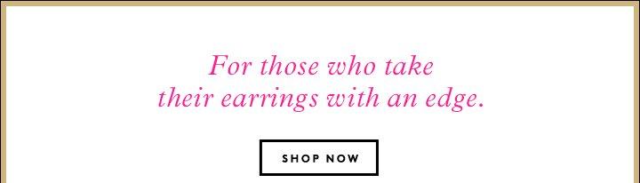 A little danger, a lot of style: Shop Jennifer Fisher earrings.