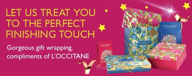 Let us Treat you to the perfect finishing touch. Gorgeous gift wrapping, compliments of L'OCCITANE.