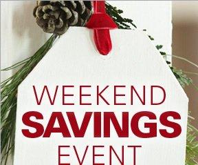 Weekend Savings Event!