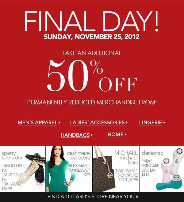 Final day! Take an additional 50 percent off permanently reduced merchandise.