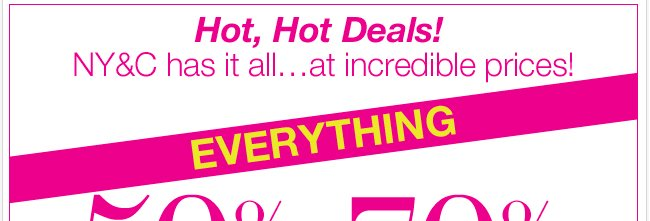EVERYTHING 50% - 70% Off! In stores, online & in outlets!