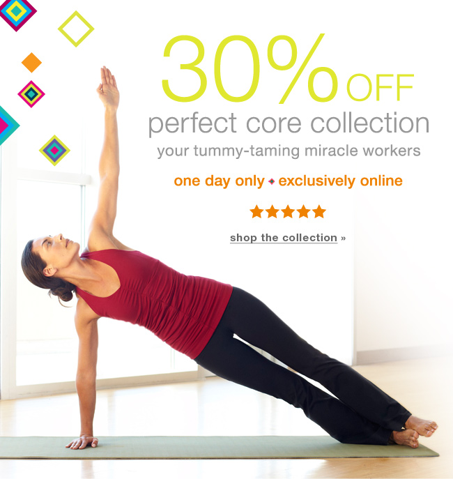 30% off Perfect Core Collection. Shop the collection.