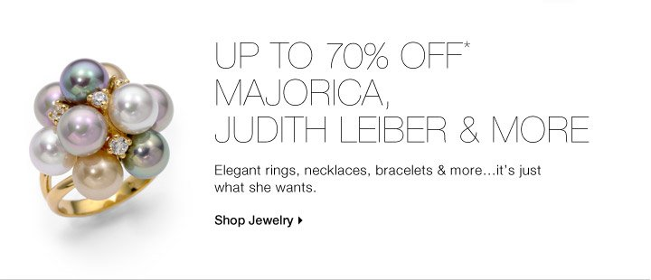 UP TO 70% OFF* MAJORICA, JUDITH LEIBER & MORE