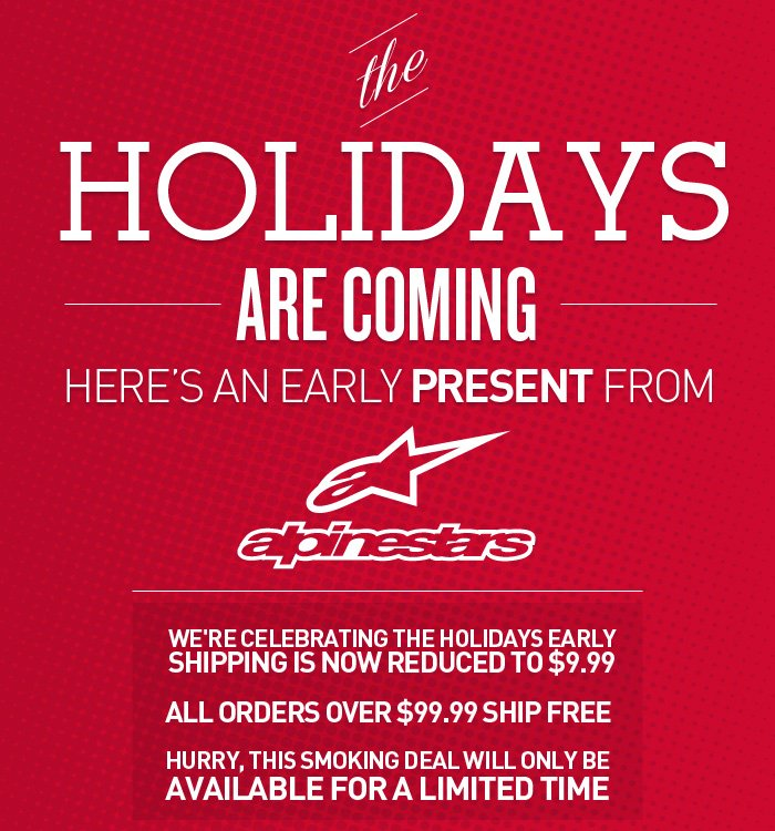 Alpinestars Holiday Shipping Special