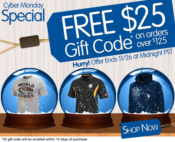 Cyber Monday Special: Free $25 Gift Code when you spend $125 or more