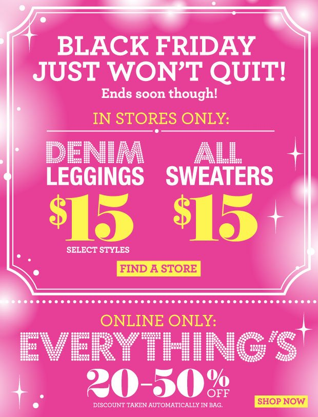 Red Hot Deals! Denim Leggings $15 (Select Styles) & All Sweaters $15. FIND A STORE