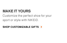 MAKE IT YOURS | Customize the perfect shoe for your sport or style with NIKEiD. | SHOP CUSTOMIZABLE GIFTS